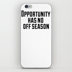 Opportunity has no off season iPhone & iPod Skin