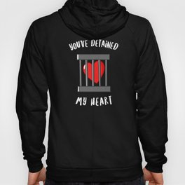 You've Detained My Heart Hoody