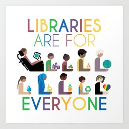 Rainbow Libraries Are For Everyone Art Print