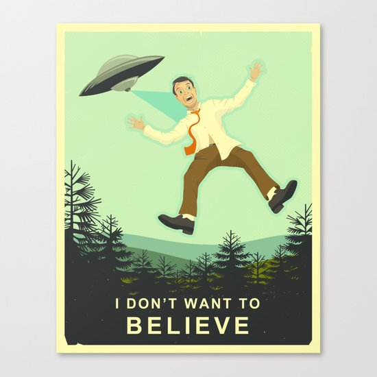 I DON'T WANT TO BELIEVE Canvas Print