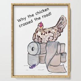 Why Ava, the chicken crossed the road.  Serving Tray