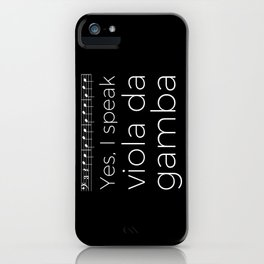 Yes, I speak viola da gamba iPhone Case