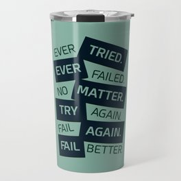 Lab No. 4 Ever Tried Samuel Beckett Motivational Quotes Travel Mug