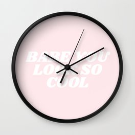 babe you look so cool Wall Clock
