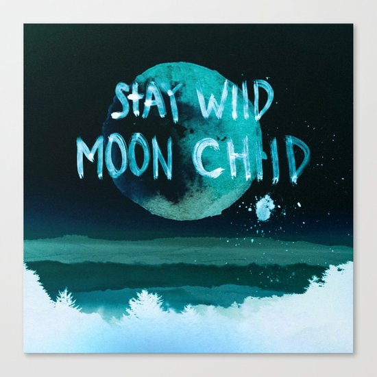 Stay wild moon child Night teal Canvas Print