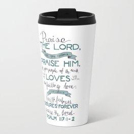 Psalm 117: 1-2 Travel Mug