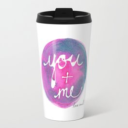 You + Me by Lara Cornell Travel Mug