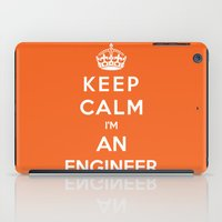 engineer iPad Cases featuring Keep Calm I'm An Engineer by Funky House