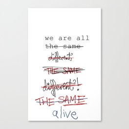 we are all the same/different Canvas Print