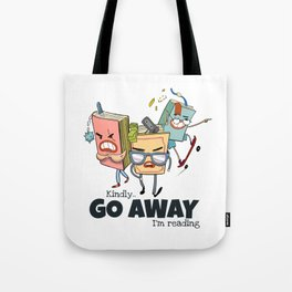 Kindly Go Away.. I'm reading Funny Bookworm Gift - Book Gang Tote Bag