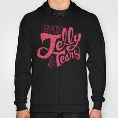 Bad Jelly & Tears Hoody