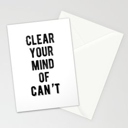 Inspirational - Clear Your Mind Of Can't Stationery Cards