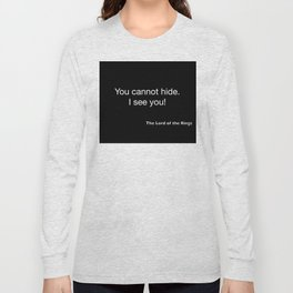 The Lord of the Ring...quote 2 Long Sleeve T-shirt