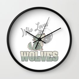 "Awesome Wolf Shirt For Werewolf Fan""Just A Girl Who Loves Wolves"" T-shirt Design Full Moon Wall Clock"