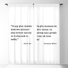 In any given moment we have two options Blackout Curtain