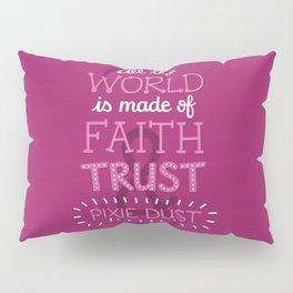 Faith, Trust, and Pixie Dust - Peter Pan Pillow Sham