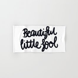 Beautiful little fool - hand script Hand & Bath Towel
