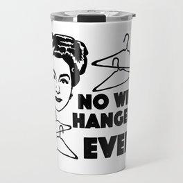 No wire hangers ever! Travel Mug
