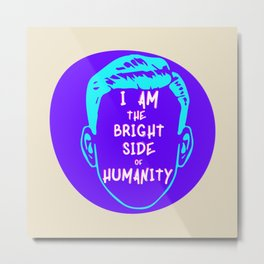 The Bright Side Of Humanity Metal Print