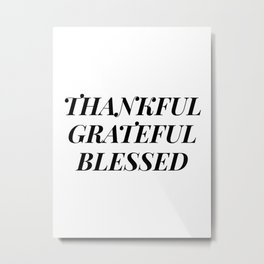 thankful grateful blessed Metal Print