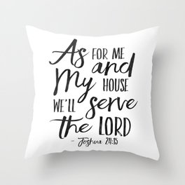 Joshua 24:15, As For Me And My House We Will Serve The Lord,Bible Verse,Scripture Art,Bible Print,Bi Throw Pillow