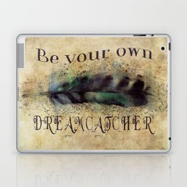 Be Your Own Dreamcatcher Laptop & iPad Skin