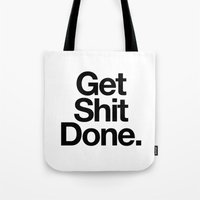 get shit done Tote Bags featuring Get Shit Done by Erizmo