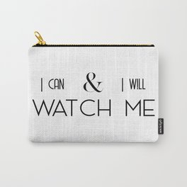 I can & I will, WATCH ME Carry-All Pouch