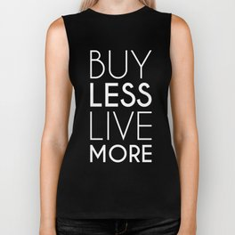 Buy Less Live More (white) Biker Tank