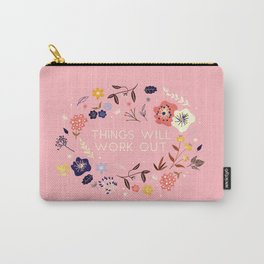 Things will work out - flowers and type Carry-All Pouch