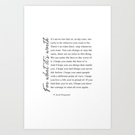 F. Scott Fitzgerald - For What It's Worth Quote  Art Print