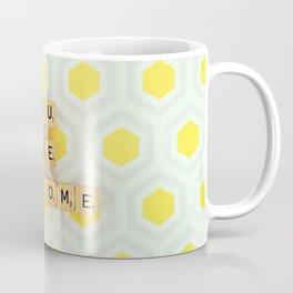 You Are Awesome Coffee Mug