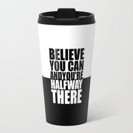 Believe you can... Gym Motivational Quote Travel Mug