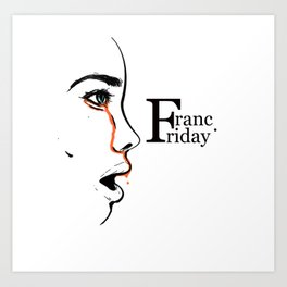 Franc Friday - When You See It Art Print