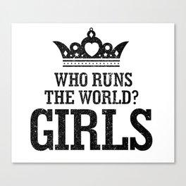 Who Run The World Girls T Shirt Canvas Print