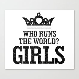Who Run The World Girls T Shirt Canvas Print