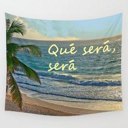 QUE SERA, SERA Wall Tapestry