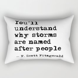 You'll understand why storms are named after people Rectangular Pillow