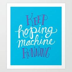 Hoping Machine Art Print