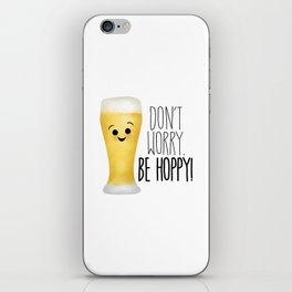 Beer | Don't Worry Be Hoppy iPhone Skin