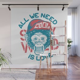 All we need is Love Wall Mural
