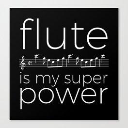 Flute is my super power (kv299) - black Canvas Print