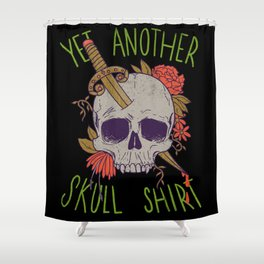 Yet Another Skull Shirt Shower Curtain