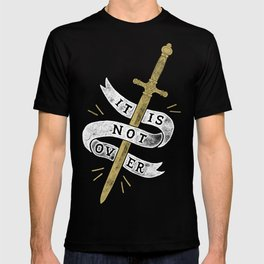 It Is Not Over T-shirt
