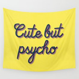 Cute but Psycho Wall Tapestry