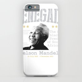 Renegade   Nelson Mandela - The first black President of South America iPhone Case
