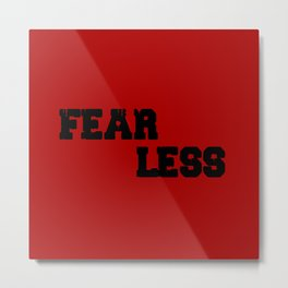 Fear less quote Metal Print