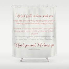 I'd choose you 4 #quotes #love #minimalism Shower Curtain