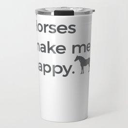 Horses Make Me Happy Riding Horsemanship Riding Horse Black Travel Mug
