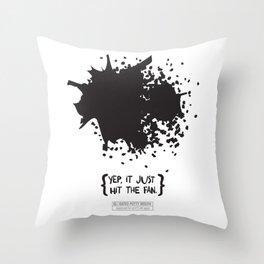 Yep, it just hit the fan. Throw Pillow